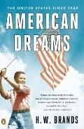 American Dreams : The United States Since 1945