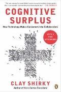 Cognitive Surplus : How Technology Makes Consumers into Collaborators