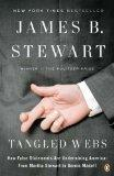 Tangled Webs: How False Statements Are Undermining America: From Martha Stewart to Bernie Ma...