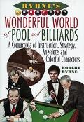 Byrne's Wonderful World of Pool and Billiards A Cornucopia of Instruction, Strategy, Anecdot...