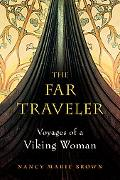 Far Traveler Voyages of a Viking Woman