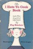 I Hate to Cook Book - Peg Bracken - Hardcover