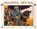 Mansa Musa The Lion of Mali