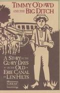 Timmy O'Dowd and the Big Ditch: A Story of the Glory Days on the Old Erie Canal - Len Hilts ...