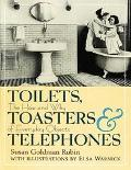 Toilets, Toasters & Telephones: The How and Why of Everyday Objects