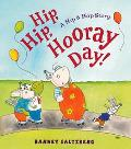 Hip, Hip, Hooray Day! A Hip & Hop Story
