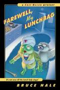 Farewell, My Lunchbag From the Tattered Casebook of Chet Gecko, Private Eye