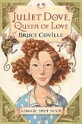Juliet Dove, Queen of Love A Magic Shop Book