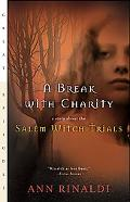 Break With Charity A Story About the Salem Witch Trials