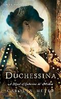 Duchessina: A Novel of Catherine de' Medici (Young Royals Ser.)