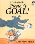 Preston's Goal!: A Preston Pig Story