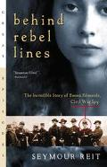 Behind Rebel Lines The Incredible Story of Emma Edmonds, Civil War Spy