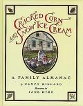 Cracked Corn & Snow Ice Cream: A Family Almanac