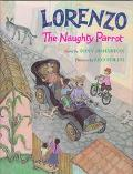 Lorenzo the Naughty Parrot - Tony C. Johnston - Hardcover - 1st ed