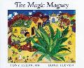 The Magic Maguey - Tony Johnston