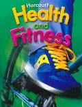Health and Fitness 2006 - Grade 4 - Harcourt School Publishers Staf - Hardcover