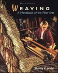 Weaving A Handbook of the Fiber Arts