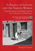 Bagful of Locusts and the Baboon Woman Constructions of Gender, Change, and Continuity in Bo...