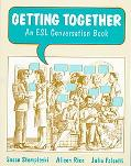 Getting Together An Esl Conversation Book