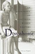 Downhome An Anthology of Southern Women Writers