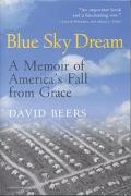 Blue Sky Dream A Memoir of America's Fall from Grace