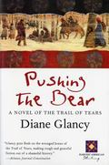 Pushing the Bear A Novel of the Trail of Tears