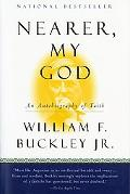 Nearer, My God An Autobiography of Faith