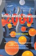 Nebula Awards Showcase 2000: The Years Best Science Fiction and Fantasy Chosen by the Scienc...