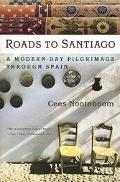 Roads to Santiago A Modern-Day Pilgrimage Through Spain