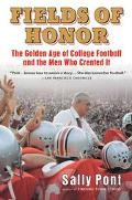 Fields of Honor The Golden Age of College Football and the Men Who Created It
