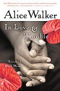 In Love & Trouble Stories of Black Women