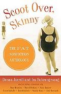 Scoot Over, Skinny The Fat Nonfiction Anthology