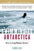 Swimming to Antarctica Tales of a Long-Distance Swimmer