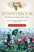 Donnybrook The Battle Of Bull Run, 1861