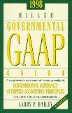 1998 Miller Government Gaap Guide: A Comprehensive Interpretation of All Current Promulgated...