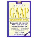 1999 Miller Gaap Implementation Manual: Restatement and Analysis of Other Current Fasb and A...