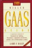 1999 Miller Gaas Guide: A Comprehensive Restatement of Standards for Auditing, Attestation, ...
