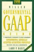 1999 Miller Governmental Gaap Guide A Comprehensive Interpretation of All Current Promulgate...