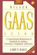 2001 Miller Gaas Guide A Comprehensive Restatement of Standards for Auditing, Attestation, C...