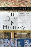 City in History Its Origins, Its Transformations, and Its Prospects