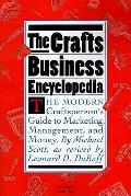 Crafts Business Encyclopedia The Modern Craftsperson's Guide to Marketing, Management, and M...