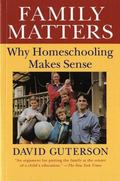 Family Matters Why Homeschooling Makes Sense