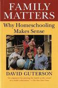 Family Matters Why Homeschooling Makes Sense