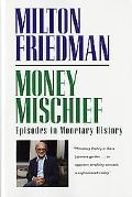 Money Mischief Episodes in Monetary History