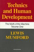 Techniques and Human Development The Myth of the Machines