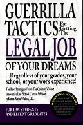 Guerrilla Tactics for Getting the Legal Job of Your Dreams
