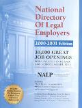 National Directory of Legal Employers 2000-2001 38,000 Great Job Openings for Law Students a...