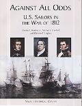 Against All Odds : U.S. Sailors in the War of 1812