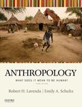 Anthropology : What Does It Mean to Be Human?