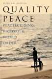 Quality Peace: Peacebuilding, Victory and World Order (Studies in Strategic Peacebuilding)